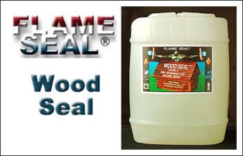 Flame Seal Wood Seal-A Fire Retardant
